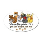 Cats are like potato chips 35x21 Oval Wall Decal