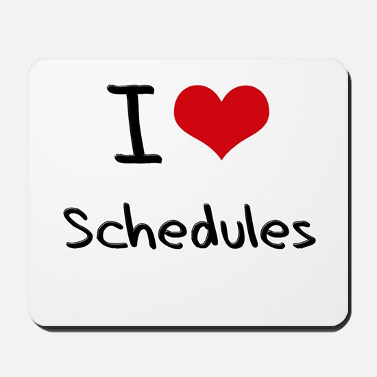 I Love Schedules Mousepad