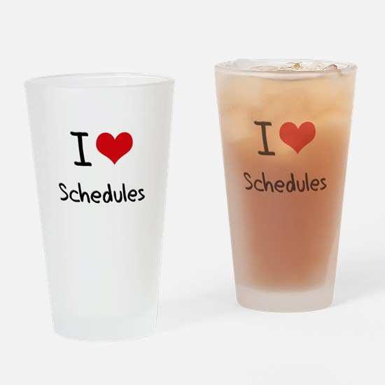 I Love Schedules Drinking Glass