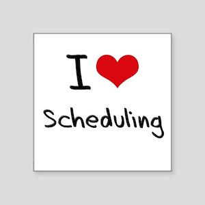 I Love Scheduling Sticker