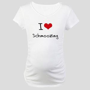 I Love Schmoozing Maternity T-Shirt