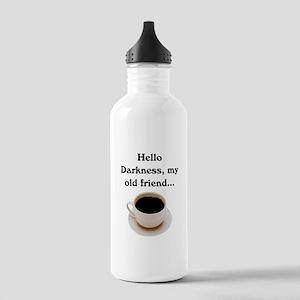 HELLO DARKNESS, MY OLD FRIEND Stainless Water Bott