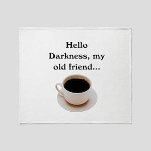 HELLO DARKNESS, MY OLD FRIEND Throw Blanket