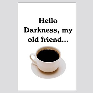 HELLO DARKNESS, MY OLD FRIEND Large Poster