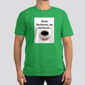 HELLO DARKNESS, MY OLD FRIEND Men's Fitted T-Shirt