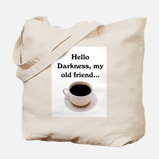 HELLO DARKNESS, MY OLD FRIEND Tote Bag