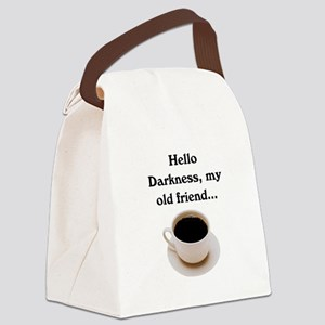 HELLO DARKNESS, MY OLD FRIEND Canvas Lunch Bag