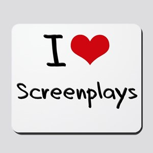 I Love Screenplays Mousepad