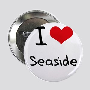 "I Love Seaside 2.25"" Button"