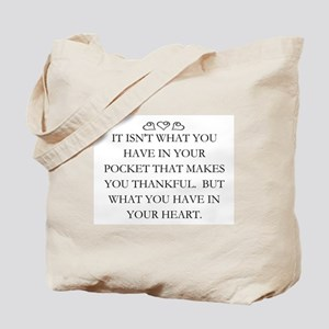WHAT YOU HAVE IN YOUR HEART Tote Bag