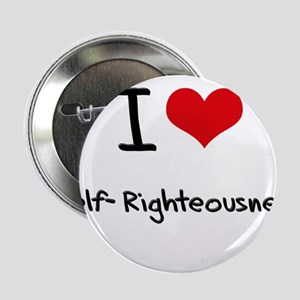 """I Love Self-Righteousness 2.25"""" Button"""