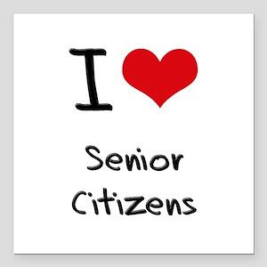 "I Love Senior Citizens Square Car Magnet 3"" x 3"""