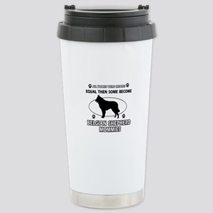 Belgian Shepherd mommy gifts Stainless Steel Trave