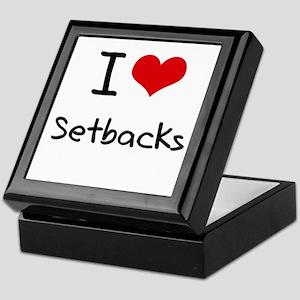I Love Setbacks Keepsake Box