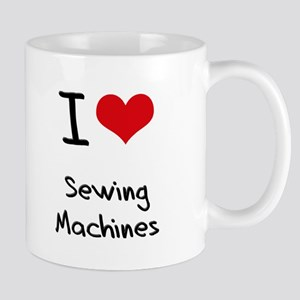 I Love Sewing Machines Mug