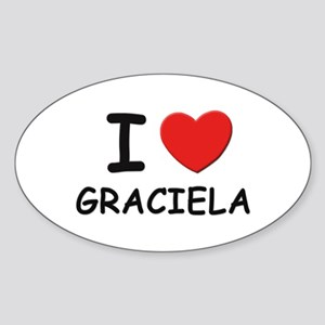 I love Graciela Oval Sticker