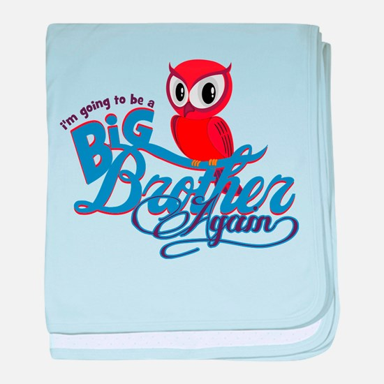 Im going to be a Big Brother Again Owl baby blanke