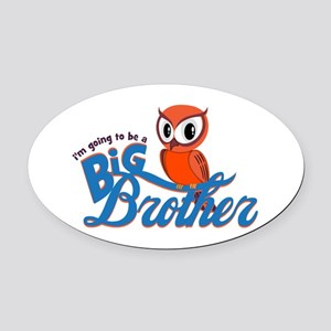 I'm going to be a Big Brother Owl Oval Car Magnet