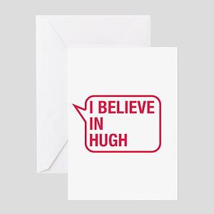 I Believe In Hugh Greeting Card