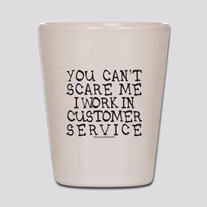 CUSTOMER SERVICE Shot Glass