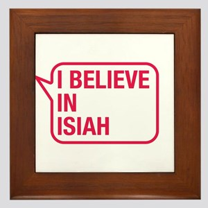I Believe In Isiah Framed Tile