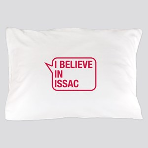 I Believe In Issac Pillow Case