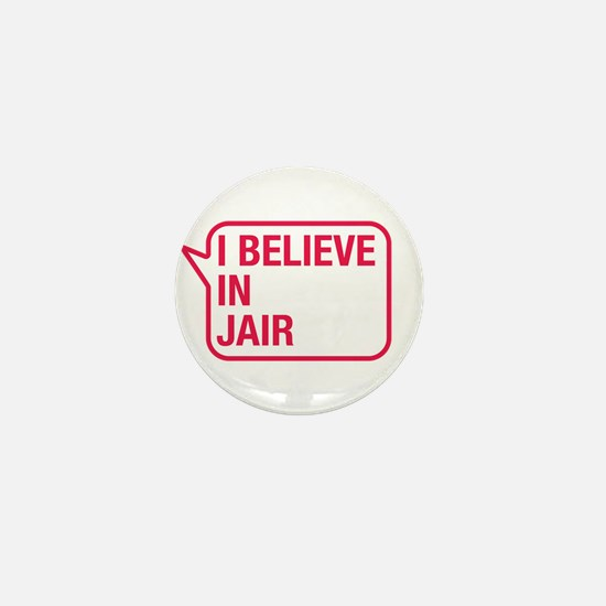 I Believe In Jair Mini Button