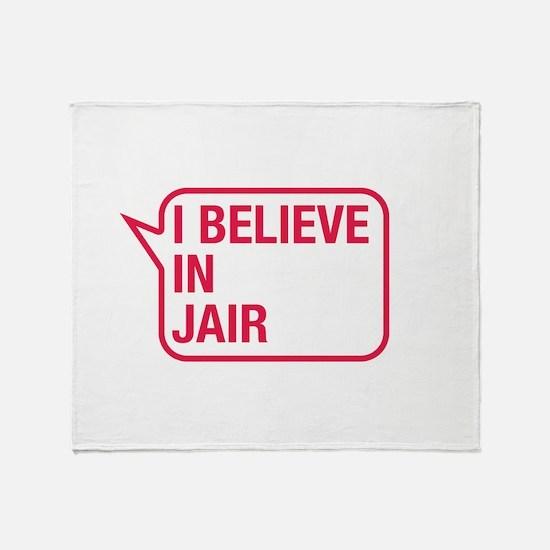 I Believe In Jair Throw Blanket