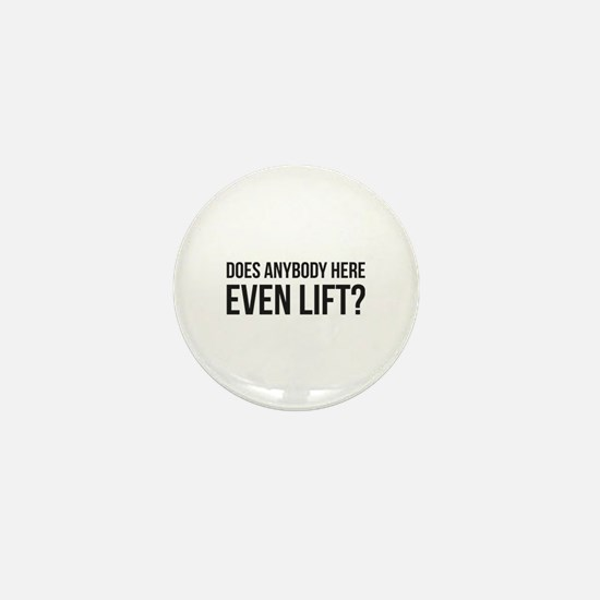 Does Anybody Here Even LIft ? Mini Button