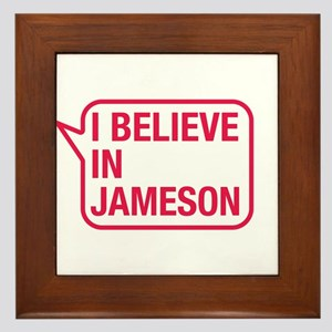 I Believe In Jameson Framed Tile