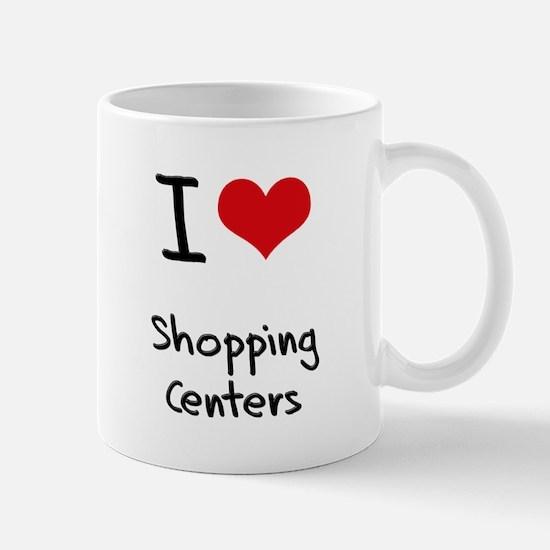 I Love Shopping Centers Mug
