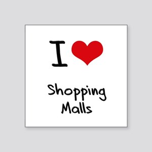 I Love Shopping Malls Sticker