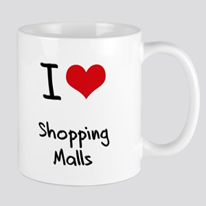 I Love Shopping Malls Mug