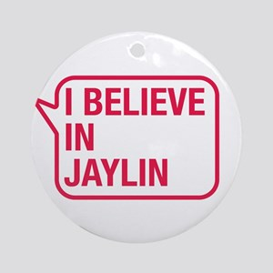 I Believe In Jaylin Ornament (Round)