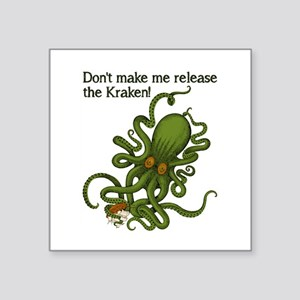 Don't make Me Release The Kraken Funny Sticker