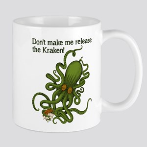 Don't make Me Release The Kraken Funny Mug