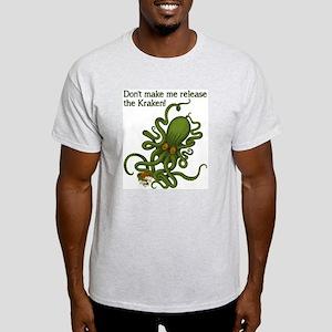 Don't make Me Release The Kraken Funny T-Shirt