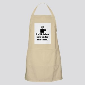 DRINK YOU UNDER THE TABLE (COFFEE) Apron