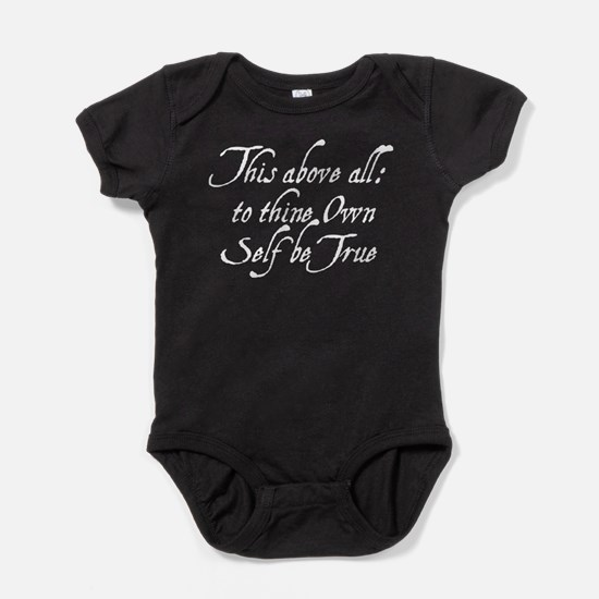 To Thine Own Self Be True Baby Bodysuit
