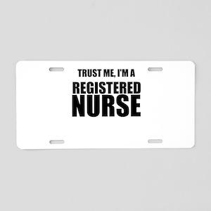 Trust Me, Im A Registered Nurse Aluminum License P