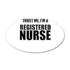 Trust Me, Im A Registered Nurse Wall Decal