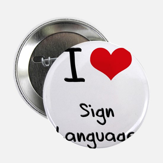 "I Love Sign Language 2.25"" Button"
