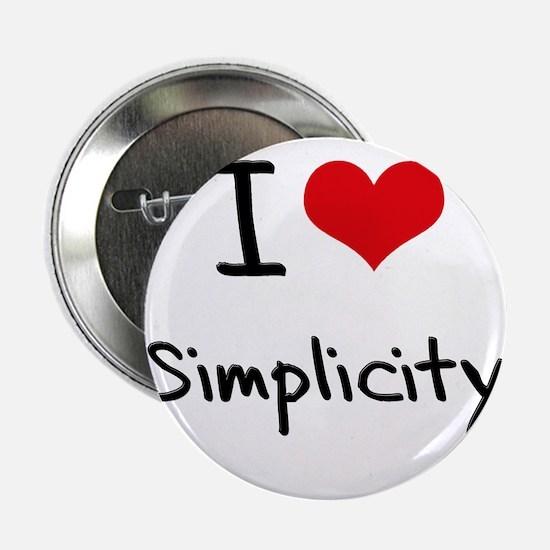 "I Love Simplicity 2.25"" Button"