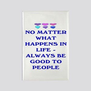 ALWAYS BE GOOD TO PEOPLE Rectangle Magnet