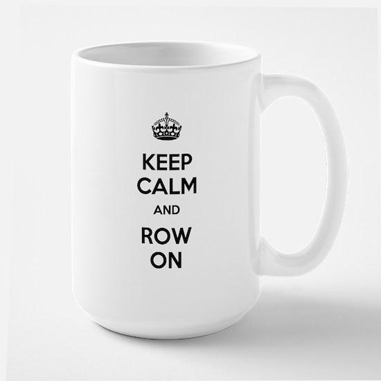 Keep Calm and Row On Large Mug