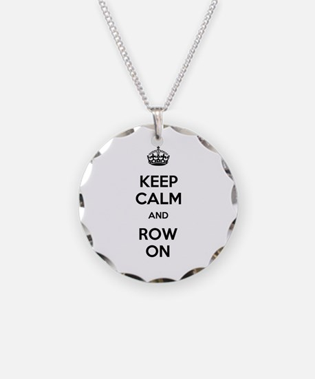 Keep Calm and Row On Necklace