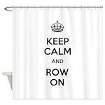 Keep Calm and Row On Shower Curtain