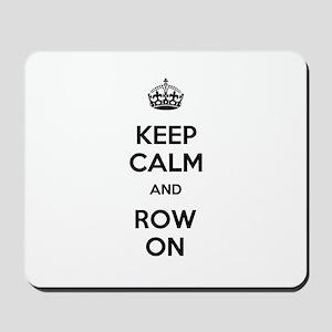 Keep Calm and Row On Mousepad