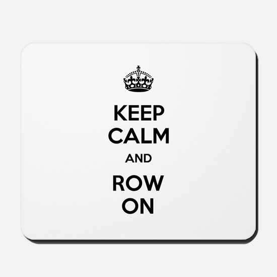 Keep Calm and Row On Mousepad