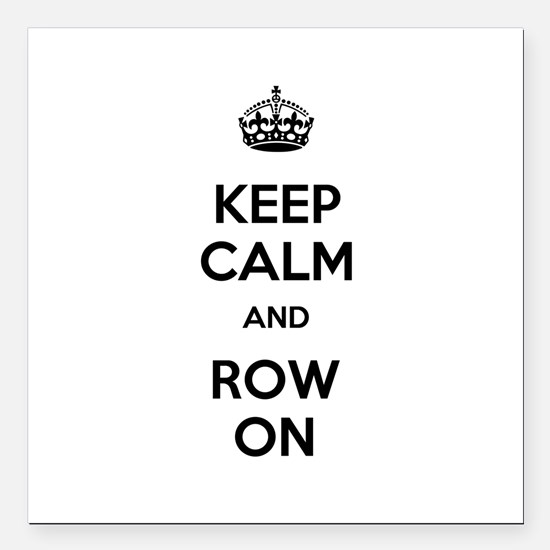 "Keep Calm and Row On Square Car Magnet 3"" x 3"""